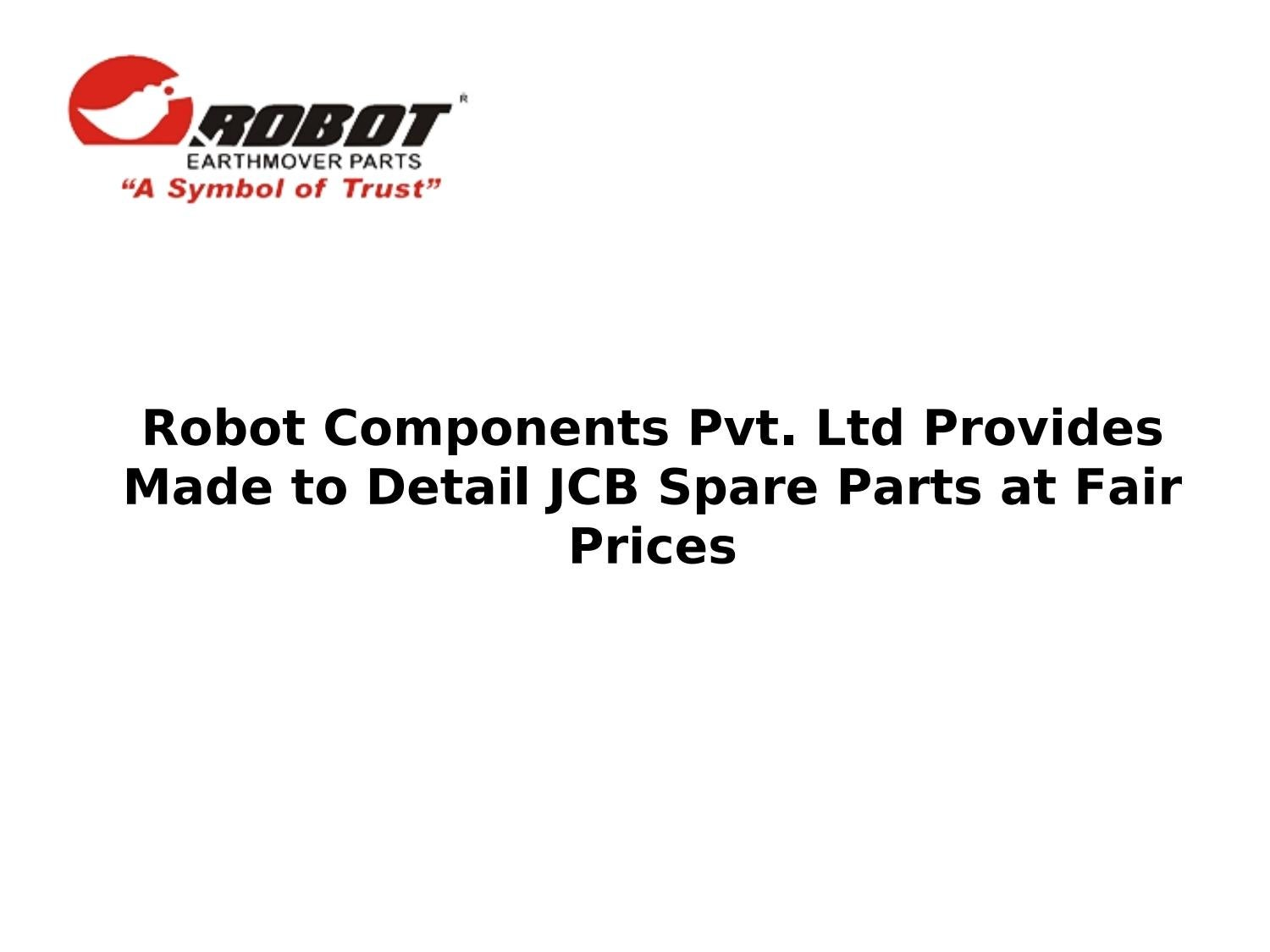 Robot Components Pvt  Ltd Provides Made to Detail JCB Spare
