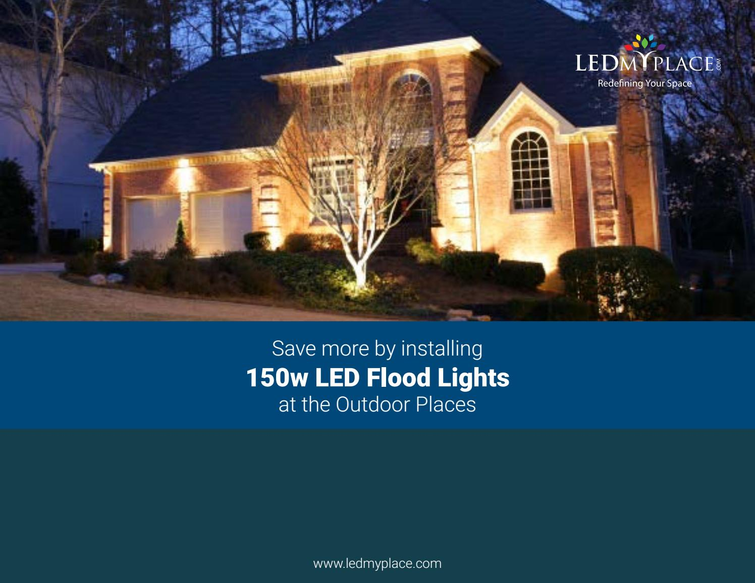 Image of: Benefits Of Using Led Flood Lights At Outdoor Commercial Places By Ledmyplaceusa Issuu