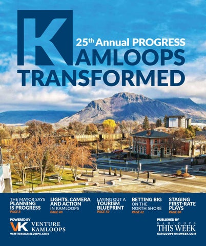 d3ec01b2378 Kamloops Transformed - Progress 2019 by KamloopsThisWeek - issuu