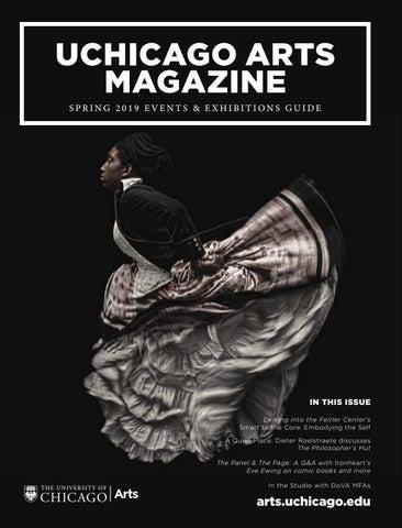 c050ab673 UCHICAGO ARTS MAGAZINE SPRING 2019 EVENTS & EXHIBITIONS GUIDE