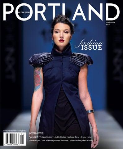 the latest aad75 50ed3 Portland Interview Magazine Fashion Issue 28 by Portland Interview Magazine  - issuu