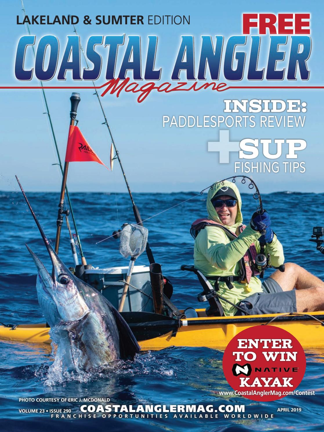 Coastal Angler Magazine | April 2019 | Lakeland/Sumpter by
