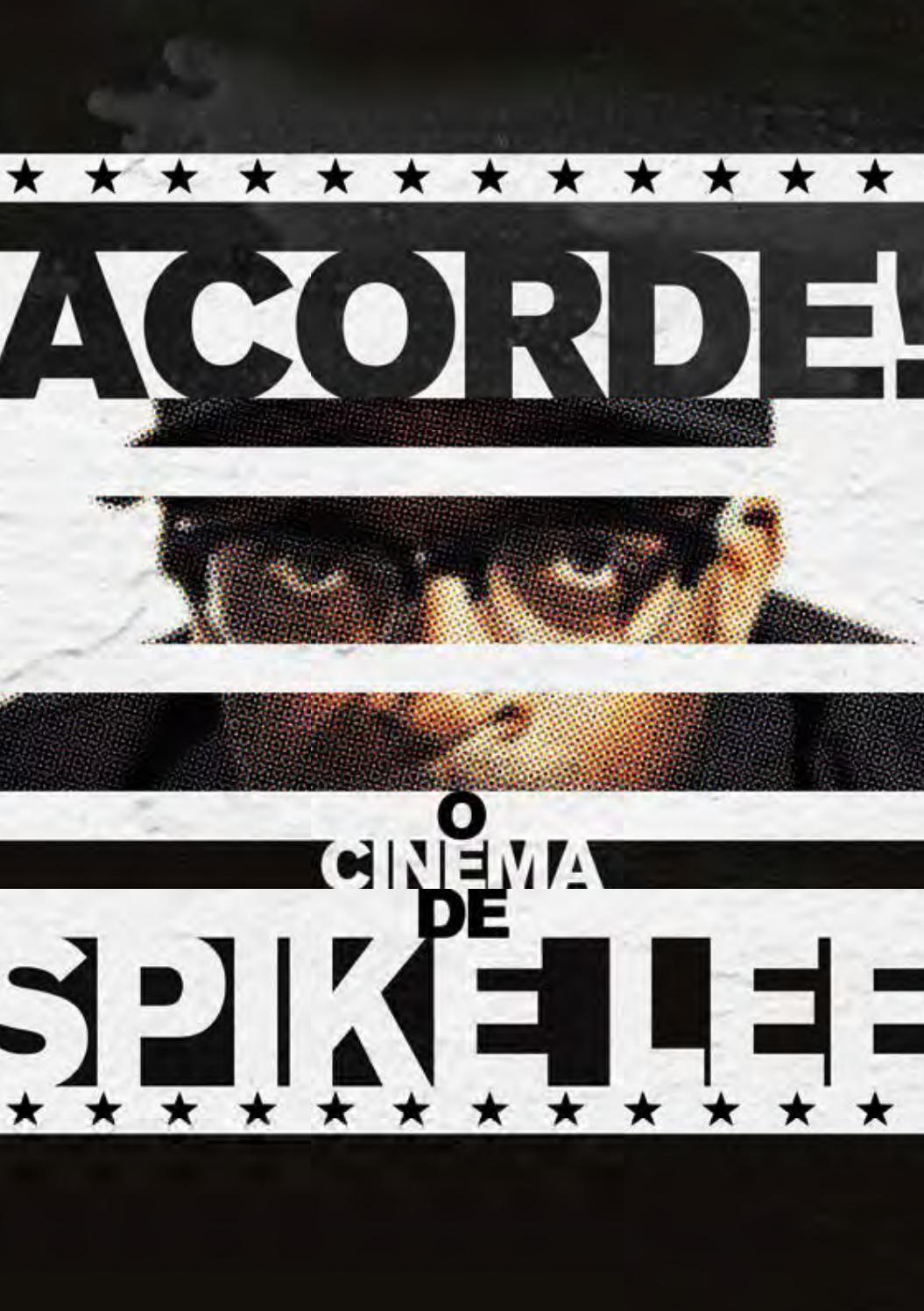 5ebe1ce57 Acorde! O Cinema de Spike Lee by HistóriaTec - issuu