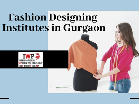 Fashion Designing Institutes In Gurgaon By Maya22mathur Issuu