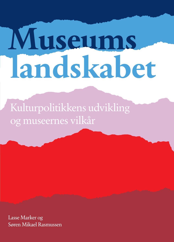 fb2c376f Museumslandskabet - Kulturpolitikkens udvikling og museernes vilkår by  Realdania.dk - issuu