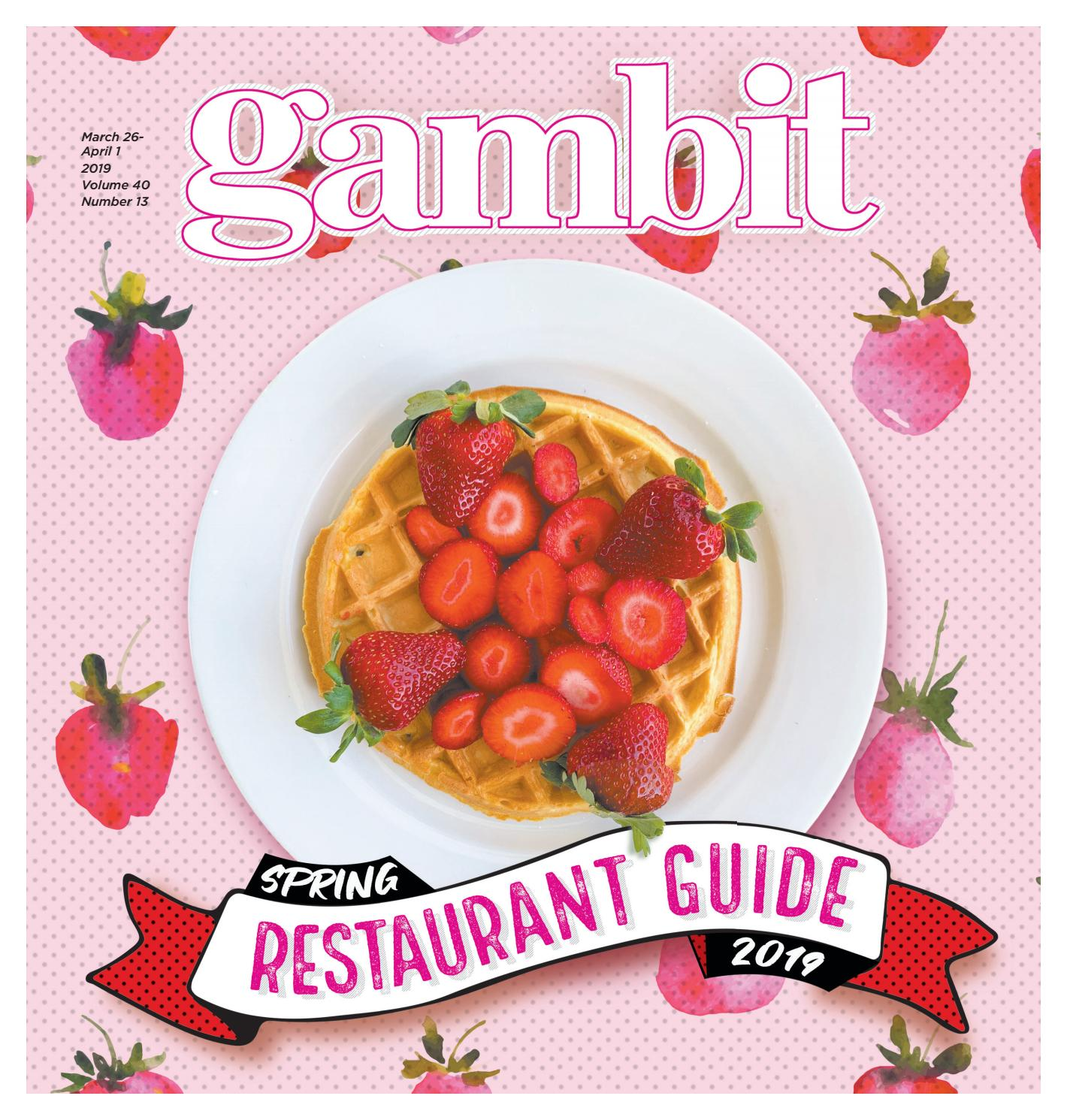 Gambit New Orleans March 26 2019 By Gambit New Orleans Issuu