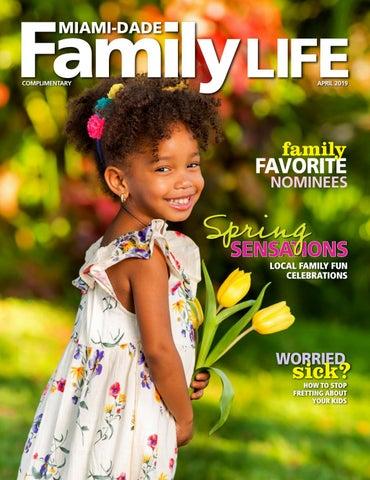 Miami Dade Family Life April 2019 by miamidadefamilylife - issuu