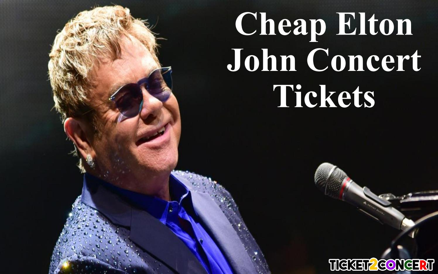 Cheap Tickets Concert >> Elton John Concert Cheap Tickets By Olivia Ava Issuu
