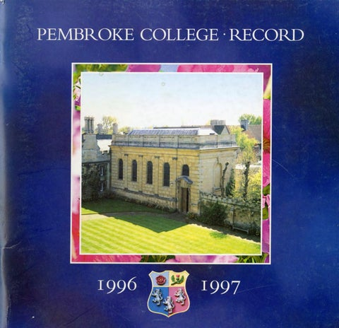 Pembroke College Record Oxford 1996 1997 By Pembroke College Oxford Issuu