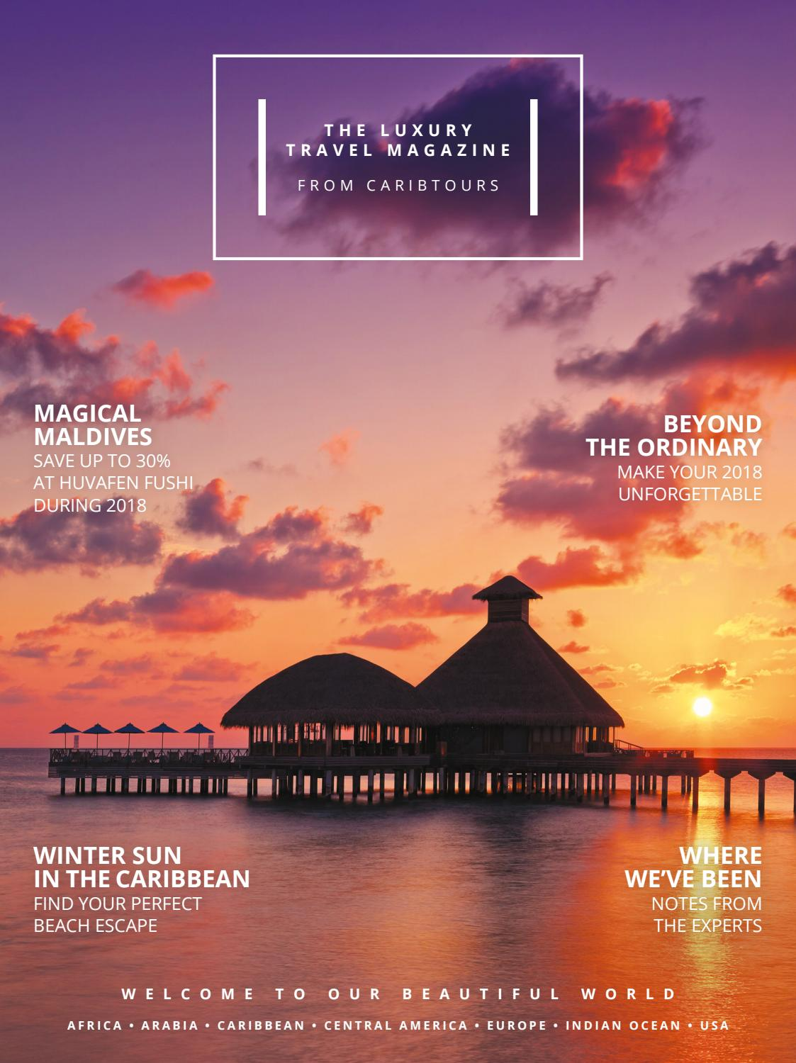 The Luxury Travel Magazine From Caribtours Autumn 2017 By