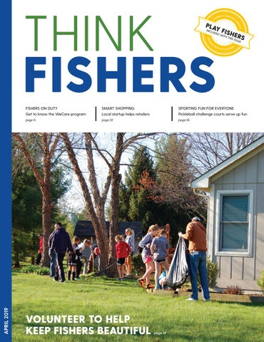 Think Fishers - April, 2019 by City of Fishers - issuu
