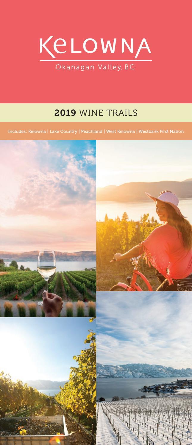 Kelowna Wine Trails 2019 by Tourism Kelowna - issuu