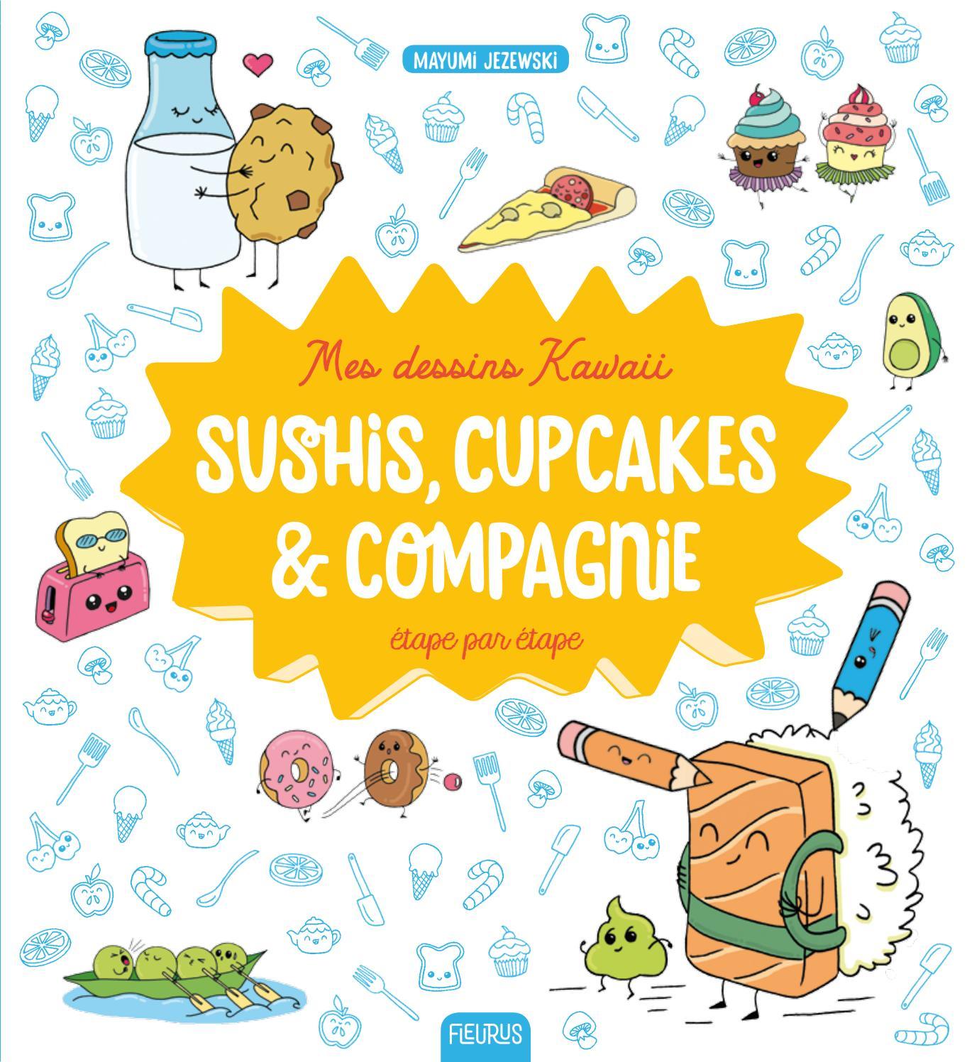 Dessins Kawaii Sushis Cupcakes By Fleurus Editions Issuu