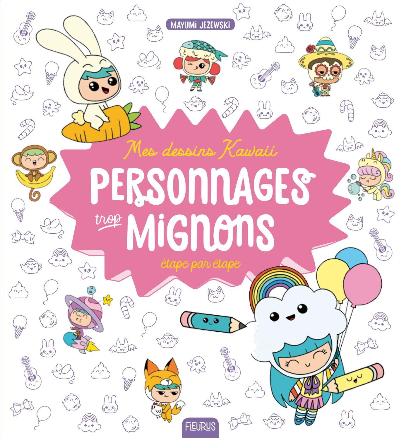 Mes Dessins Kawaii Personnages Trop Mignons By Fleurus Editions