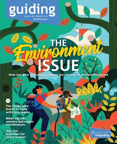 d5c82e20ce02 guiding magazine - The Environmental Issue by Girlguiding - issuu
