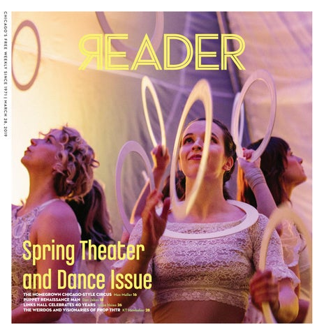 cheap for discount b7229 95b2b C H I C A G O â  x20AC   x2122  S F R E E W E E K LY S I N C E 1 9 7 1   M  A R C H 2 8 , 2 0 1 9. Spring Theater and Dance Issue The ...
