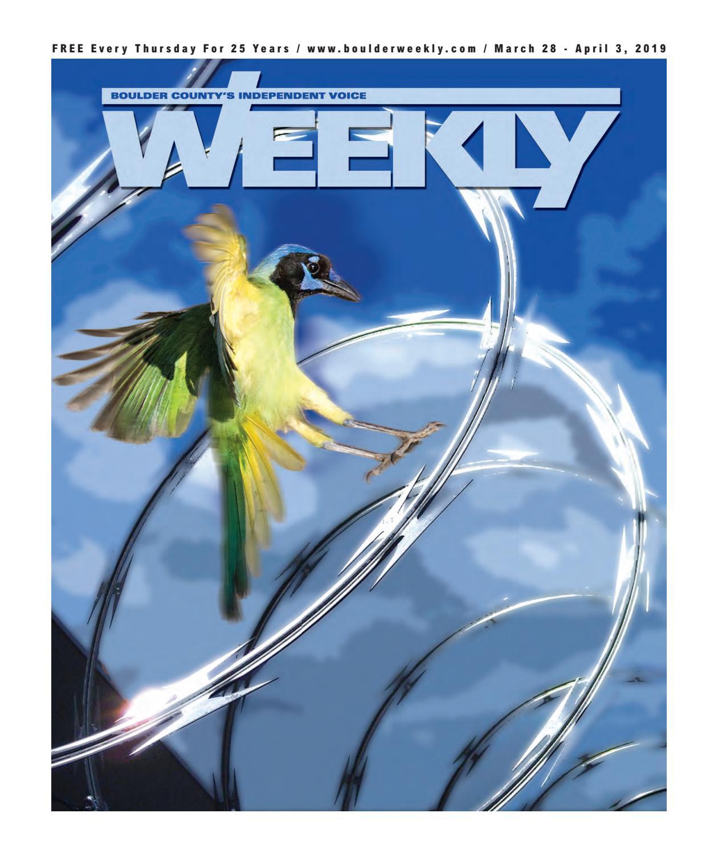 3 28 19 Boulder Weekly by Boulder Weekly - issuu
