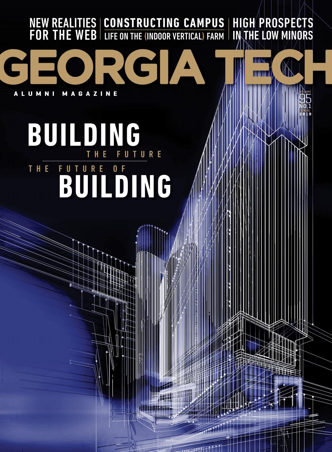 Georgia Tech Alumni Magazine, Vol  95 No  1, Spring 2019 by