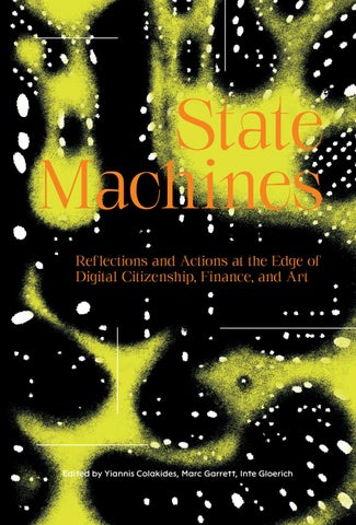 State Machines Reflections And Actions At The Edge Of Digital Citizenship Finance And Art By Institute Of Network Cultures Issuu