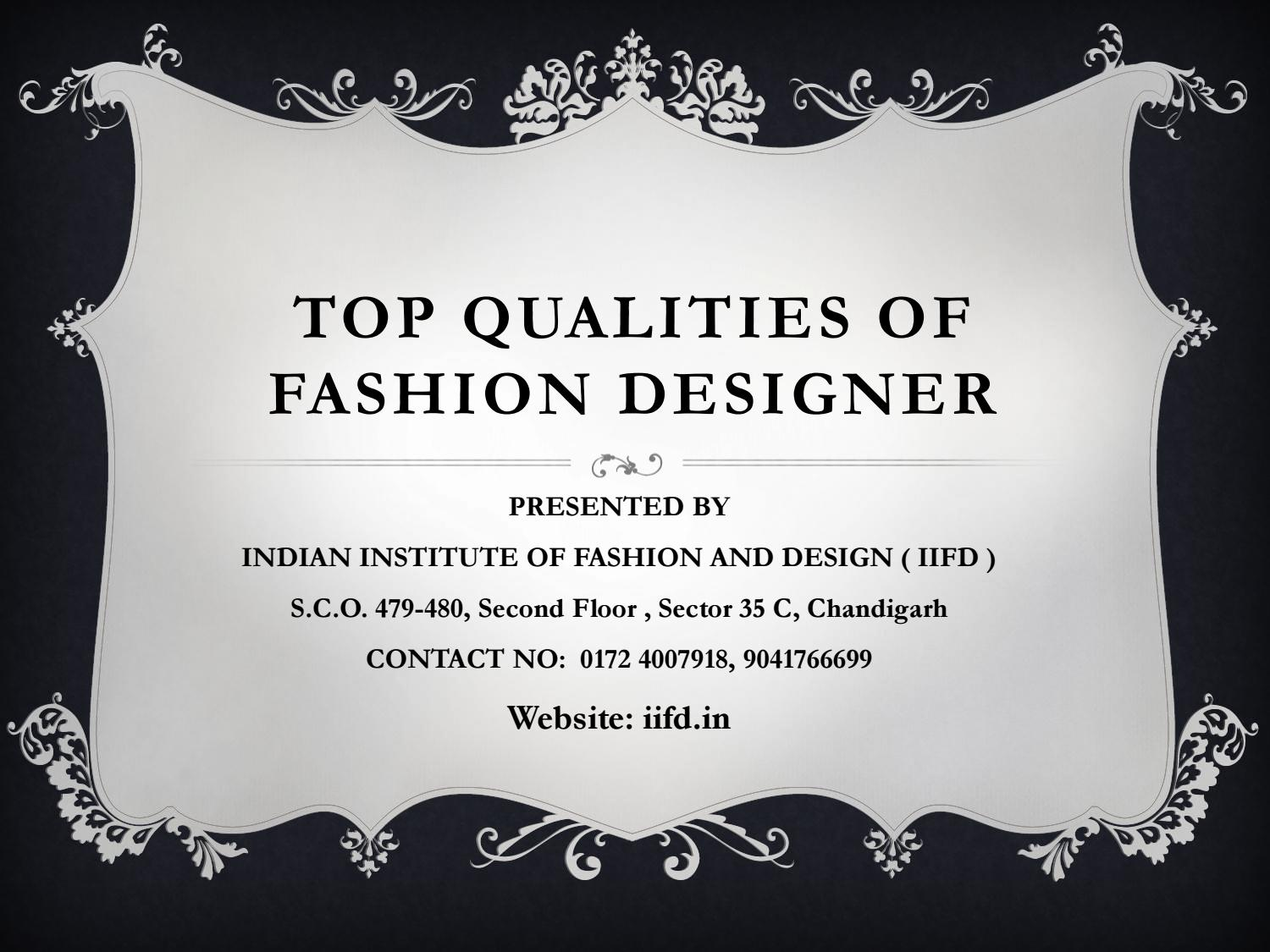 Top Qualities Of A Fashion Designer By Indianfashioninstitutechd Issuu