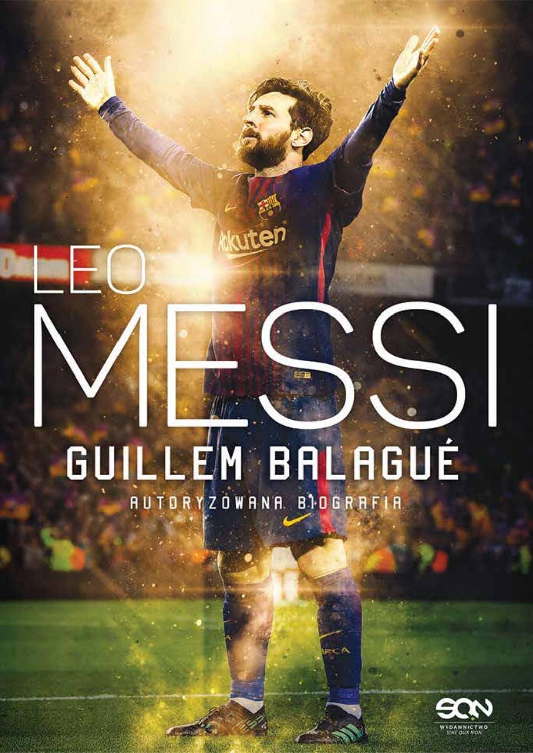 Leo Messi Autoryzowana Biografia Wyd Iii By Wydawnictwo