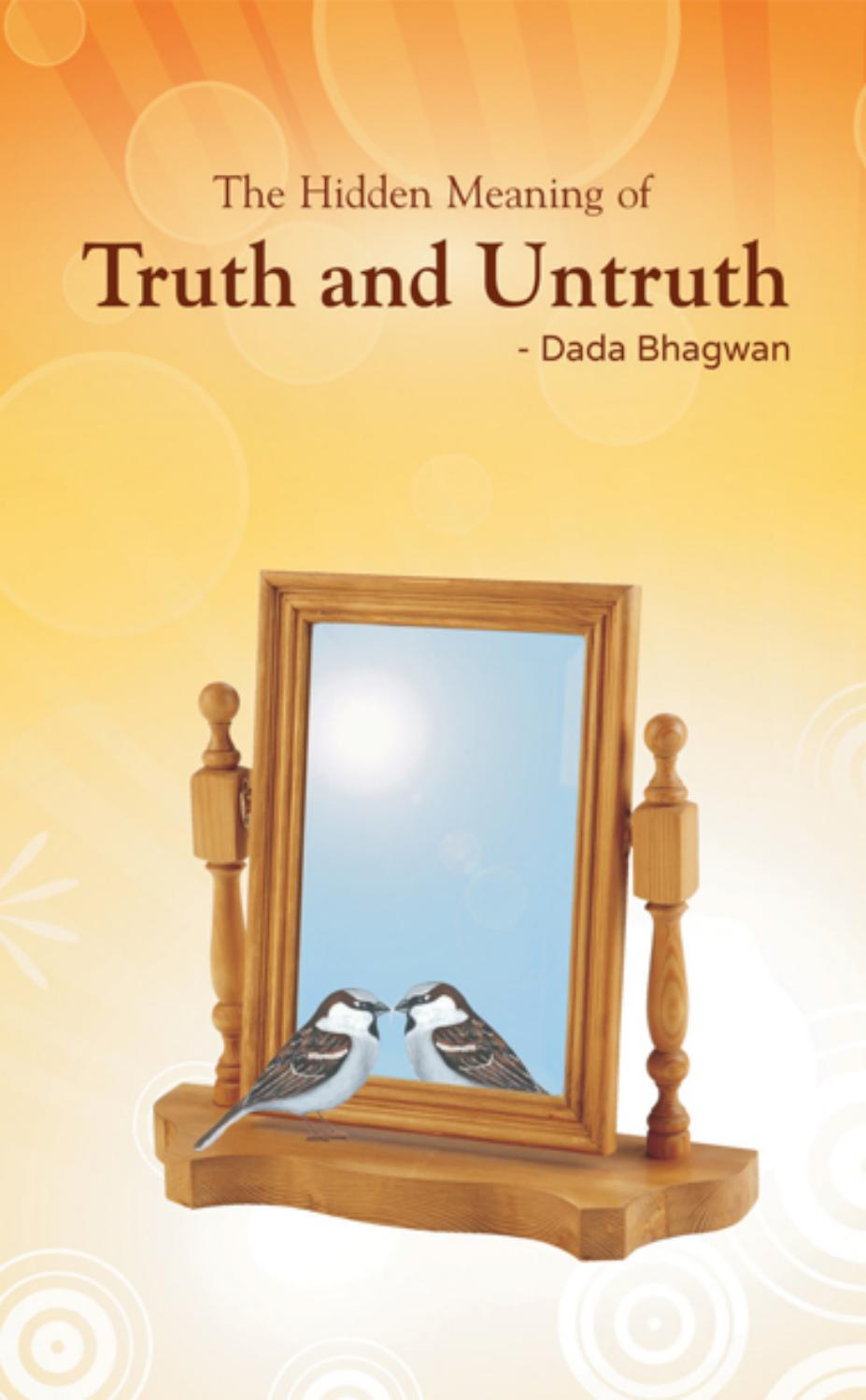 The Hidden Meaning of Truth and Untruth by Dada Bhagwan - issuu