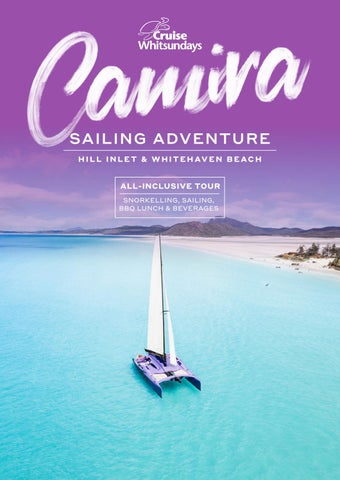 Camira Sailing Adventure by Cruise Whitsundays - issuu