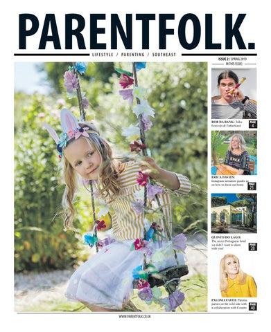 3a0e4074992e ParentFolk South East issue 2 by ParentFolk - issuu
