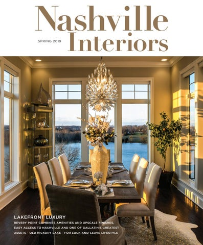 Nashville Interiors Spring 2019 by Nashville Interiors - issuu on new orleans homes, st. petersburg russia homes, malibu homes, colorado homes, nolensville homes, louisiana homes, des moines homes, boise homes, charlottesville homes, south carolina homes, las vegas homes, knoxville homes, helena homes, fresno homes, macon homes, tennessee homes, charleston homes, new york homes, warner robins homes, wailea homes,