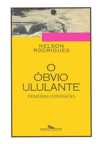 610f3944f COLEÇÃO DAS OBRAS DE NELSON RODRIGUES Coordenação de Ruy Castro 1. O  casamento (romance) 2. A vida como ela é... O homem fiel e outros contos 3.