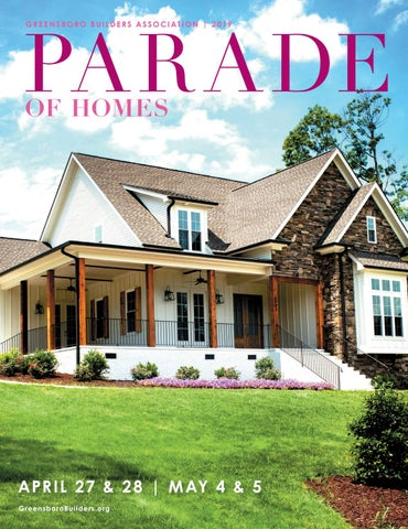 2019 Spring Parade Of Homes By Greensboro Builders Association Issuu