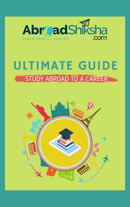 ultimate guidance to study abroad by abroadshiksha - issuu