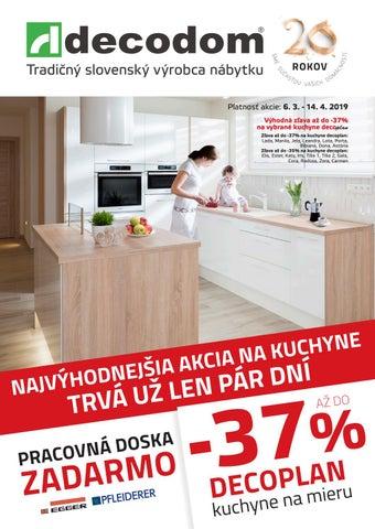 570a776b905c Tradičný slovenský výrobca nábytku Platnosť akcie  6. 3. - 14. 4. 2019  Výhodná zľava až do -37% na vybrané kuchyne decoplan Zľava až do -37% na  kuchyne ...