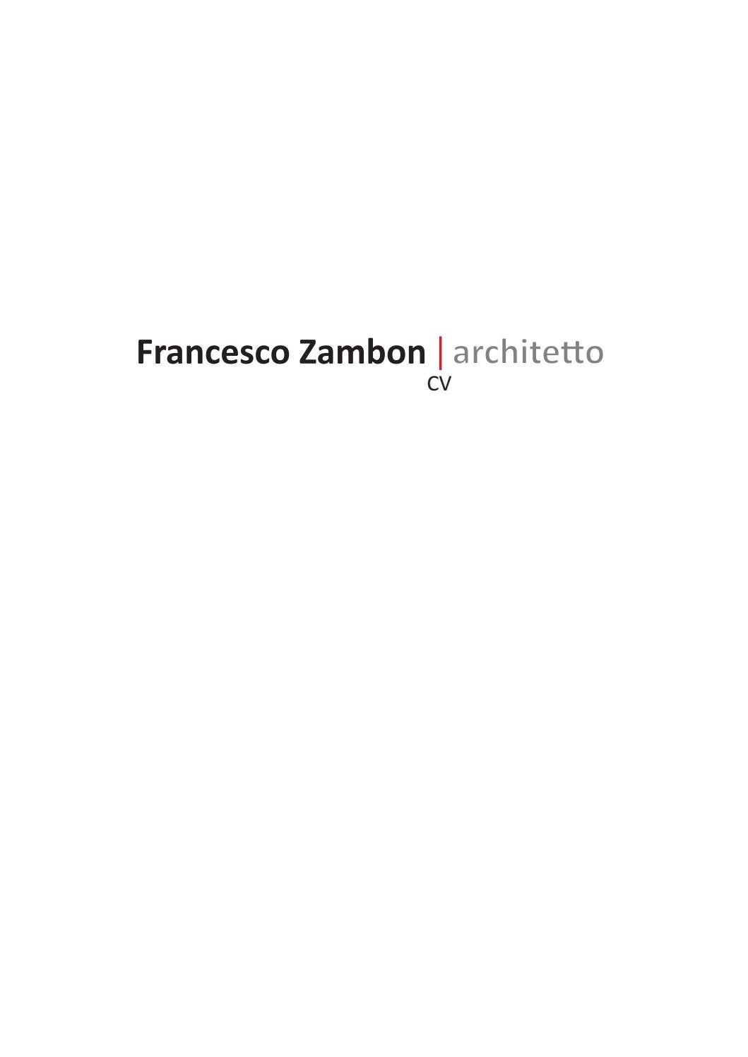 Francesco Zambon architetto - CV (ITA) by Francesco Zambon - issuu