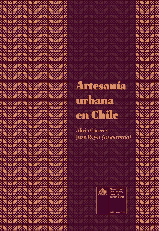 Artesanía Urbana En Chile Alicia Cáceres Y Juan Reyes En Ausencia