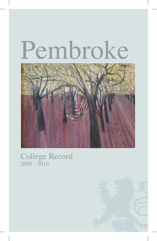 Pembroke College Record Oxford 2009 2010 By Pembroke College Oxford Issuu