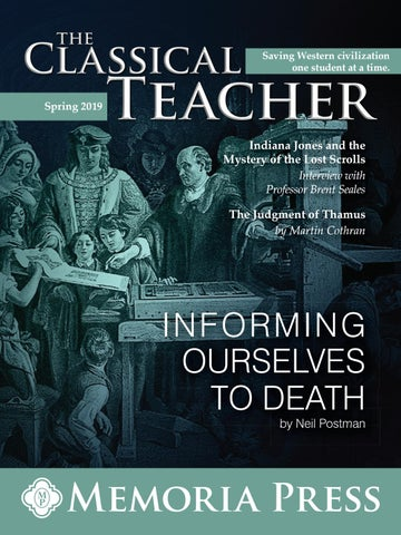 The Classical Teacher - Spring 2019 by Memoria Press - issuu