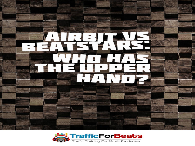 Airbit vs Beatstars: Who has the upper hand? by