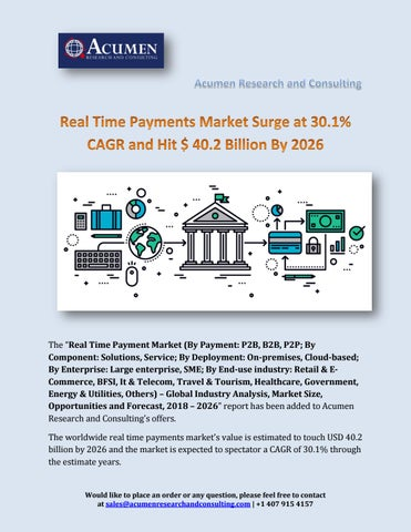 Real Time Payments Market Size 2018 - 2026 by Acumen Research - issuu