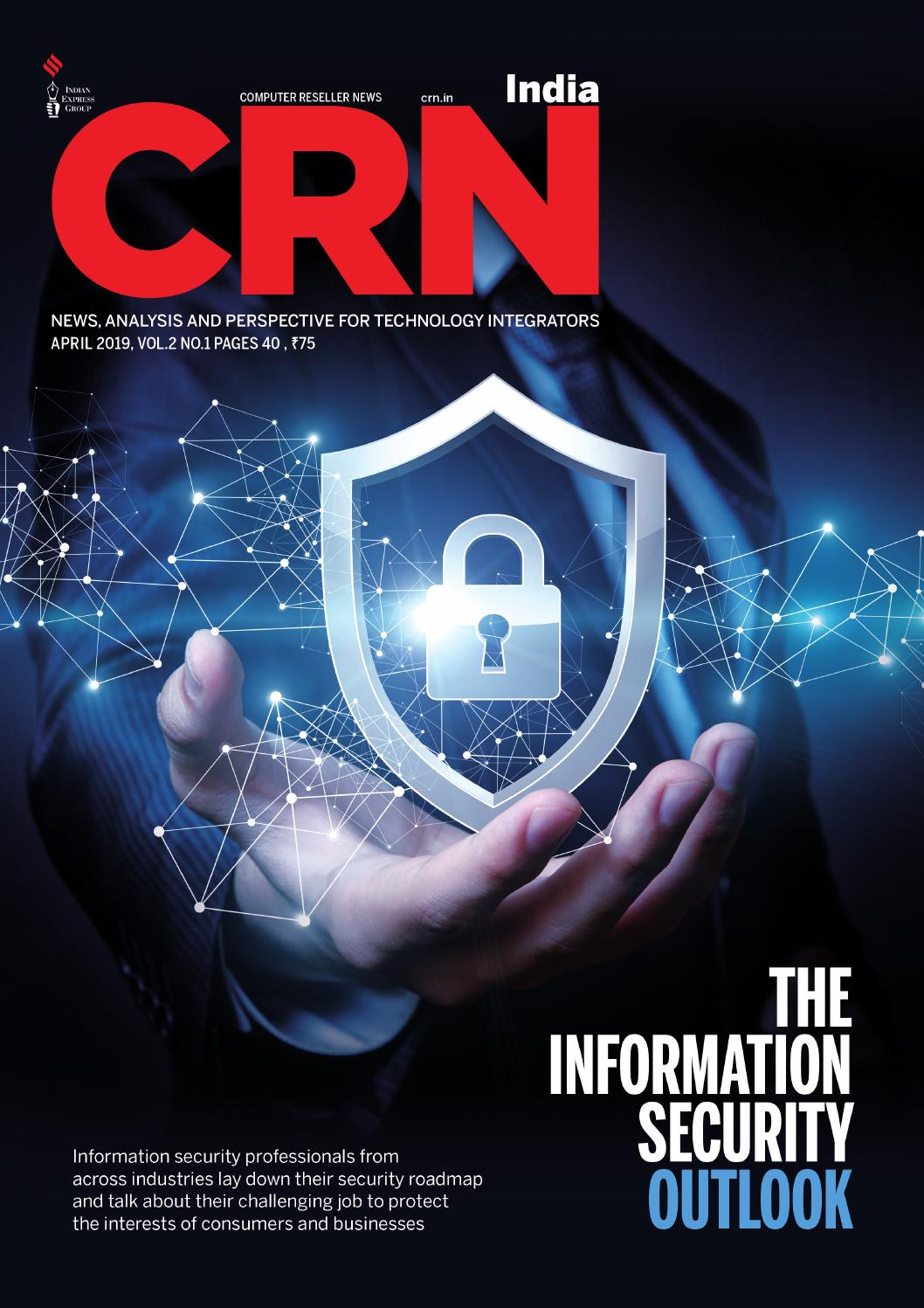 CRN India (Vol 2, No 1) April, 2019 by Indian Express - issuu