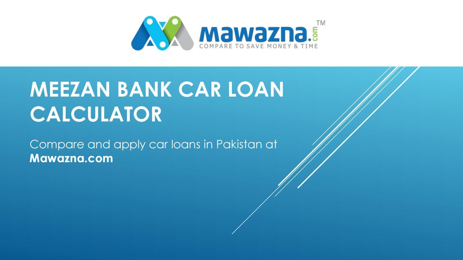 Meezan Bank Car Calculator By Mawazna Issuu