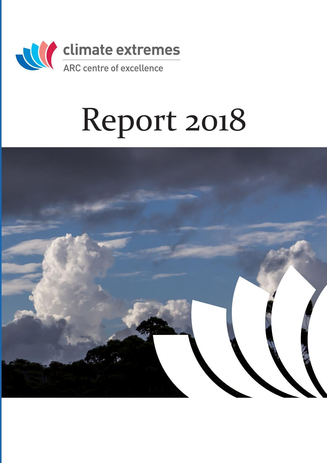 ARC Centre of Excellence for Climate Extremes - Report 2018