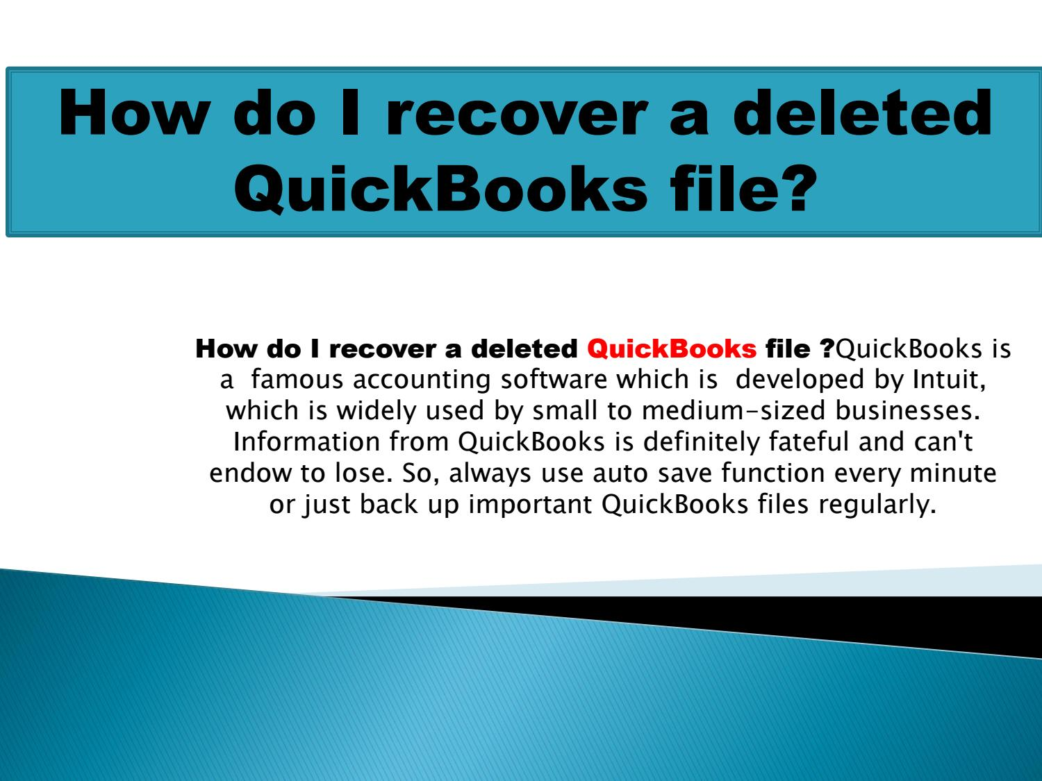 How do I recover a deleted QuickBooks file 1-888-410-9071 by