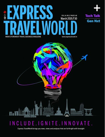 Express TravelWorld (Vol 14 No 2) March, 2019 by Indian