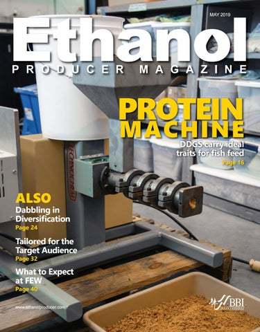 2019 May Ethanol Producer Magazine by BBI International - issuu