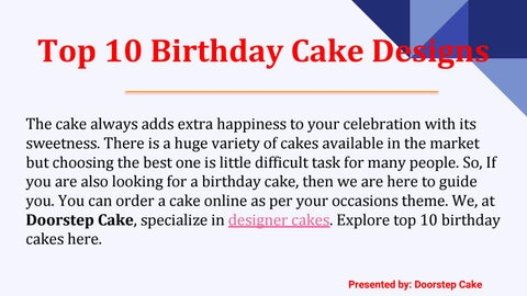 Top 10 Birthday Cake Designs The Always Adds Extra Happiness To Your Celebration With Its Sweetness There Is A Huge Variety Of Cakes Available In
