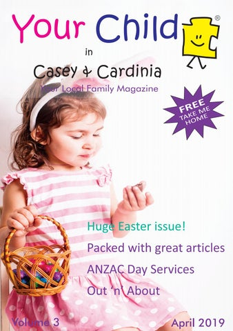 Your Child in Casey and Cardinia April 2019 by Your Child Magazines