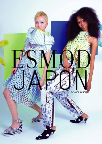 ea71b0e28e0f1 ESMOD JAPON 2019 SCHOOL GUIDE by esmod japon - issuu