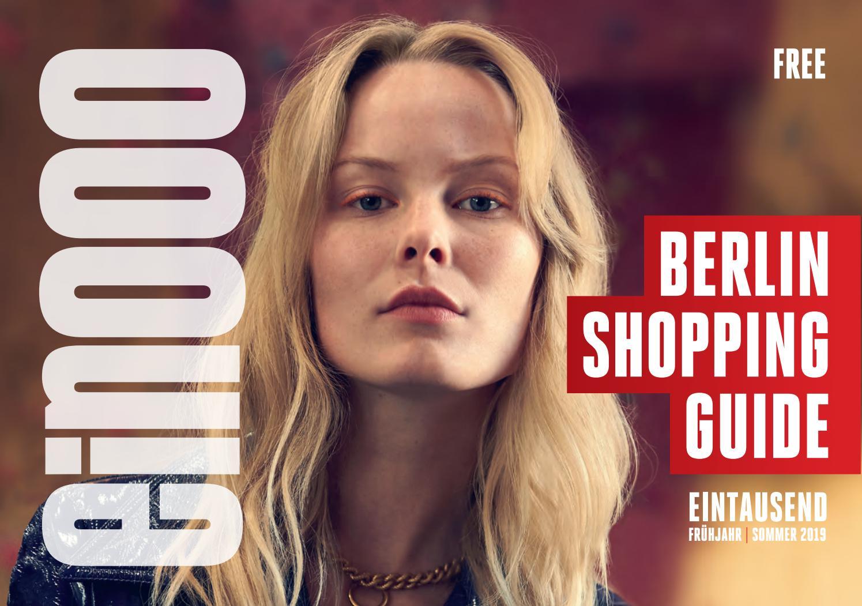 a539c8489154b ein000 - EINTAUSEND BERLIN SHOPPING GUIDE FRÜHJAHR SOMMER 2019 by ein000 -  Berlin Shopping Guide - issuu