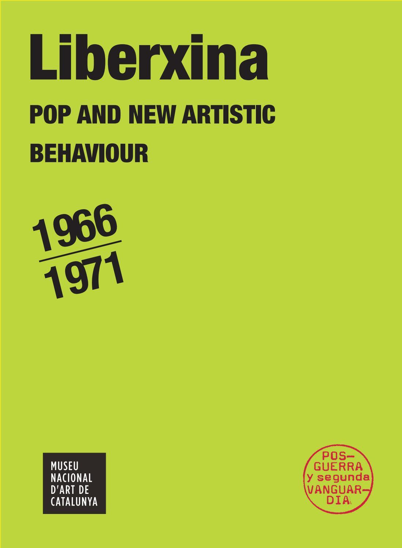 LIBERXINA, Pop and New Artistic Behaviour, 1966-1971 by